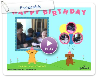Click to play this Smilebox greeting: 1ºaniversário