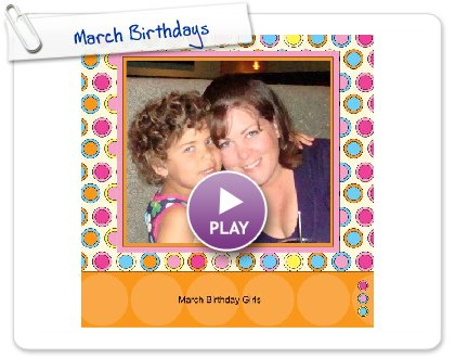 Click to play this Smilebox photobook: March Birthdays
