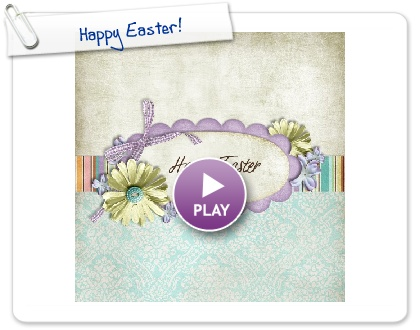 Click to play this Smilebox scrapbook: Happy Easter!