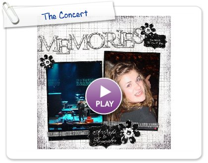 Click to play this Smilebox scrapbook: The Concert
