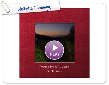 Click to play this Smilebox photobook: Waiheke Training