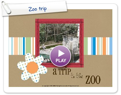 Click to play this Smilebox scrapbook: Zoo trip