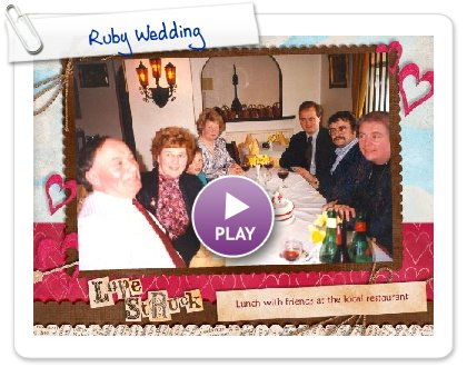 Click to play this Smilebox slideshow: Ruby Wedding