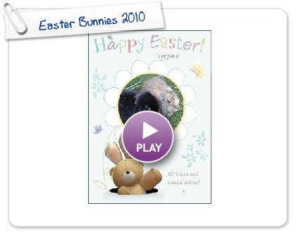 Click to play this Smilebox greeting: Easter Bunnies 2010