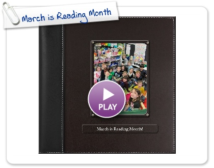 Click to play this Smilebox photobook: March is Reading Month