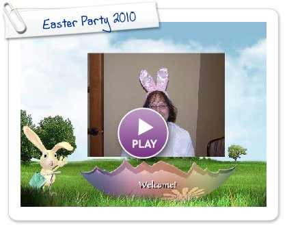 Click to play this Smilebox slideshow: Easter Party 2010