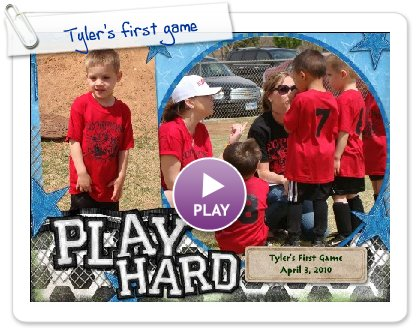 Click to play this Smilebox scrapbook: Tyler's first game