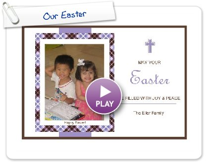 Click to play this Smilebox greeting: Our Easter
