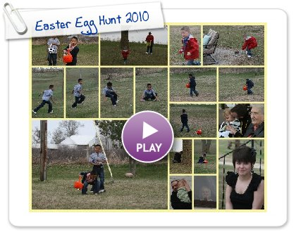 Click to play this Smilebox collage: Easter Egg Hunt 2010