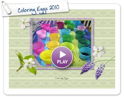 Click to play this Smilebox greeting: Coloring Eggs 2010