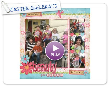 Click to play this Smilebox scrapbook: EASTER CLELBRATION 2010