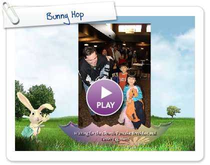 Click to play this Smilebox slideshow: Bunny Hop