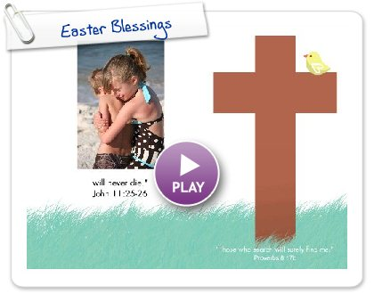 Click to play this Smilebox greeting: Easter Blessings