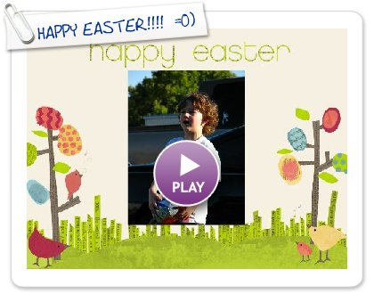 Click to play this Smilebox slideshow: HAPPY EASTER!!!!  =0)