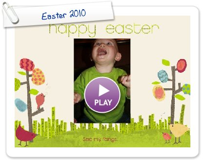 Click to play this Smilebox slideshow: Easter 2010