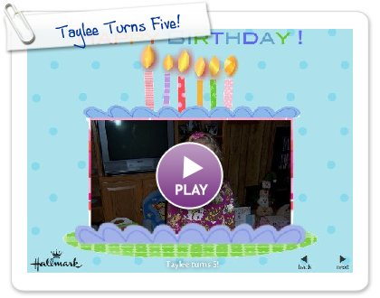Click to play this Smilebox slideshow: Taylee Turns Five!