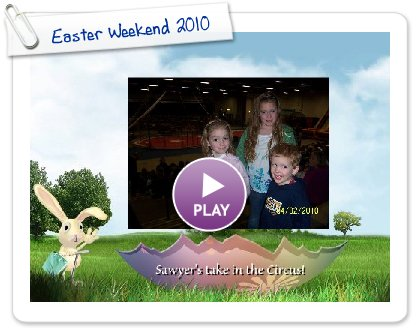 Click to play this Smilebox slideshow: Easter Weekend 2010