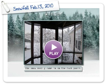 Click to play this Smilebox slideshow: Snowfall Feb.13, 2010