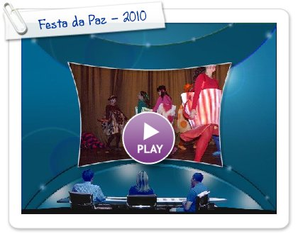 Click to play this Smilebox slideshow: Festa da Paz - 2010