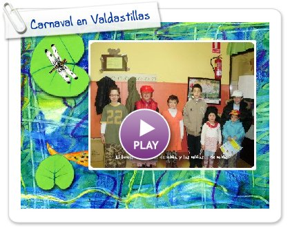 Click to play this Smilebox slideshow: Carnaval en Valdastillas