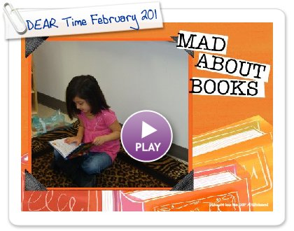 Click to play this Smilebox slideshow: DEAR Time February 2010