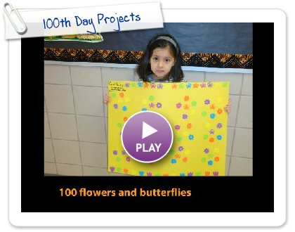 Click to play this Smilebox slideshow: 100th Day Projects