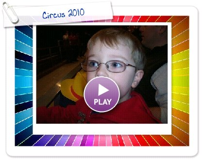 Click to play this Smilebox slideshow: Circus 2010