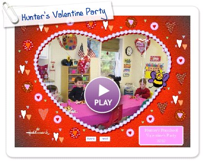 Click to play this Smilebox slideshow: Hunter's Valentine Party