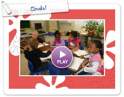 Click to play this Smilebox slideshow: Clouds!