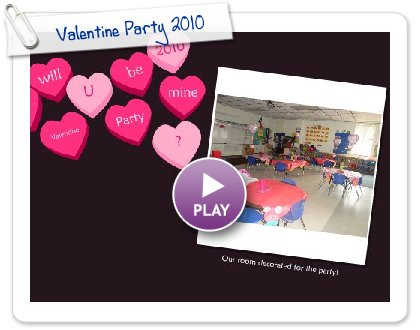 Click to play this Smilebox greeting: Valentine Party 2010