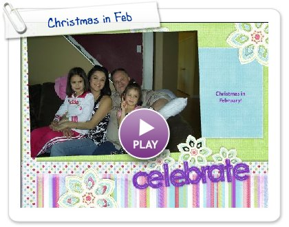 Click to play this Smilebox scrapbook: Christmas in Feb