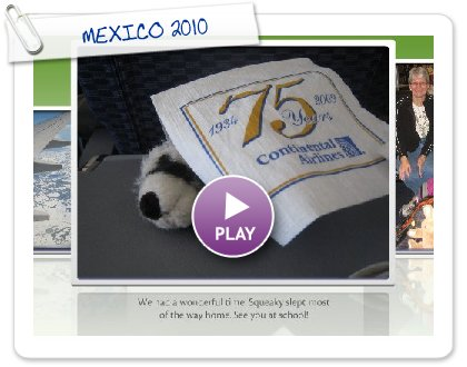 Click to play this Smilebox slideshow: MEXICO 2010