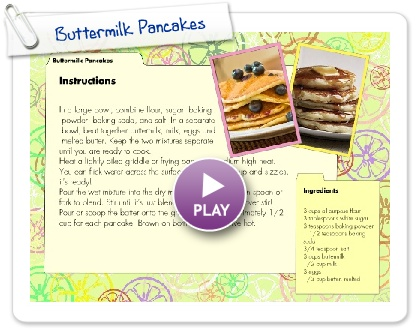 Click to play this Smilebox recipe: Buttermilk Pancakes