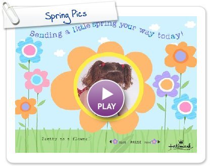 Click to play this Smilebox greeting: Spring Pics