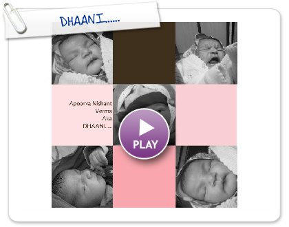 Click to play this Smilebox photobook: DHAANI......
