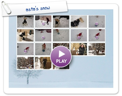 Click to play this Smilebox slideshow: asta's snow