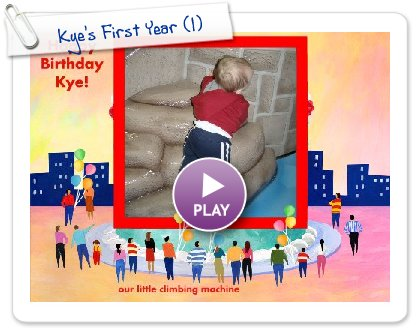 Click to play this Smilebox slideshow: Kye's First Year