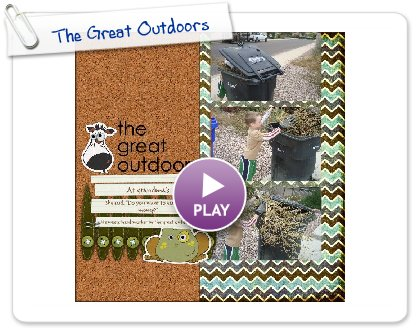 Click to play this Smilebox scrap pages: The Great Outdoors