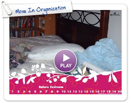 Click to play this Smilebox slideshow: Move In Organization
