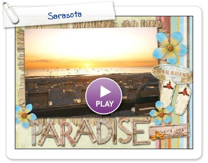 Click to play this Smilebox scrapbook: Sarasota