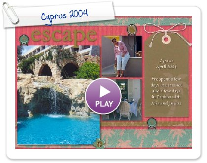 Click to play this Smilebox scrapbook: Cyprus 2004