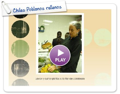 Click to play this Smilebox slideshow: Chiles Poblanos rellenos