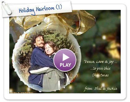 Click to play this Smilebox greeting: Holiday Heirloom