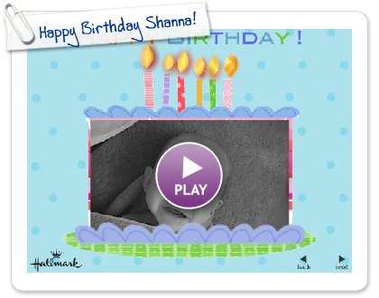 Click to play Happy Birthday Shanna!