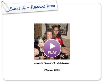 Click to play Sweet 16 - Rainbow Dream