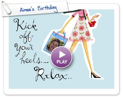 Click to play Aimee's  Birthday