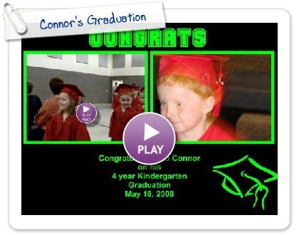 Click to play Connor's Graduation
