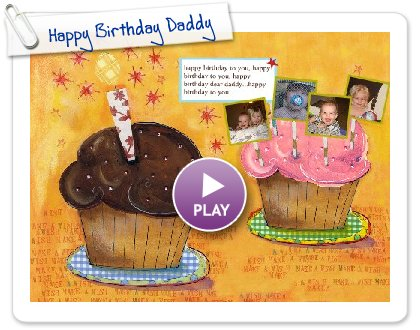 Click to play Happy Birthday Daddy