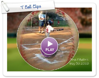 Click to play T Ball Clips