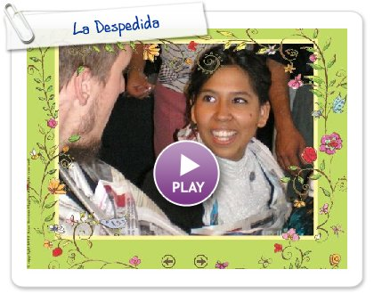 Click to play La Despedida